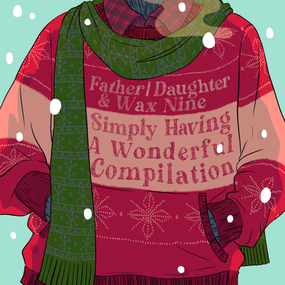 """Christmas sweater reading """"Father/Daughter & Wax Nine: Simply Having a Wonderful Compilation"""""""
